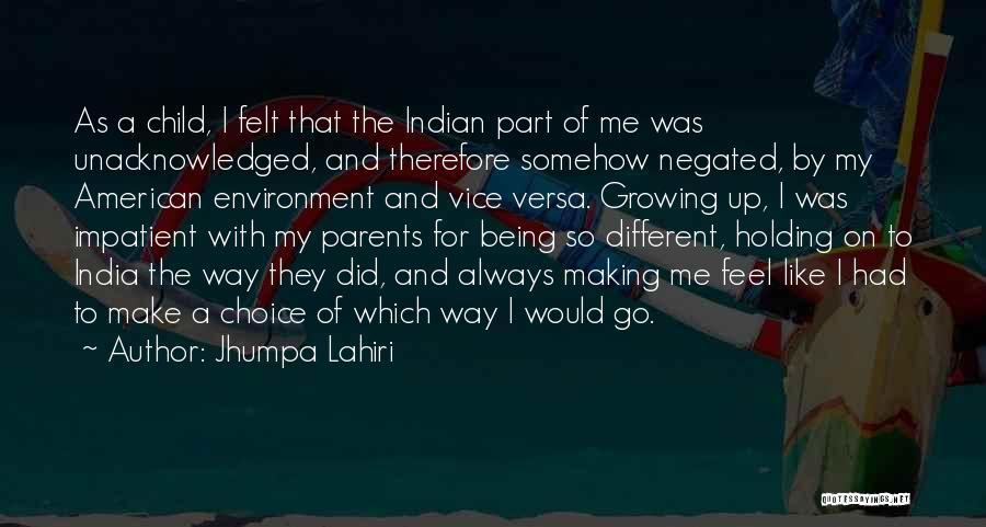 Being Unacknowledged Quotes By Jhumpa Lahiri