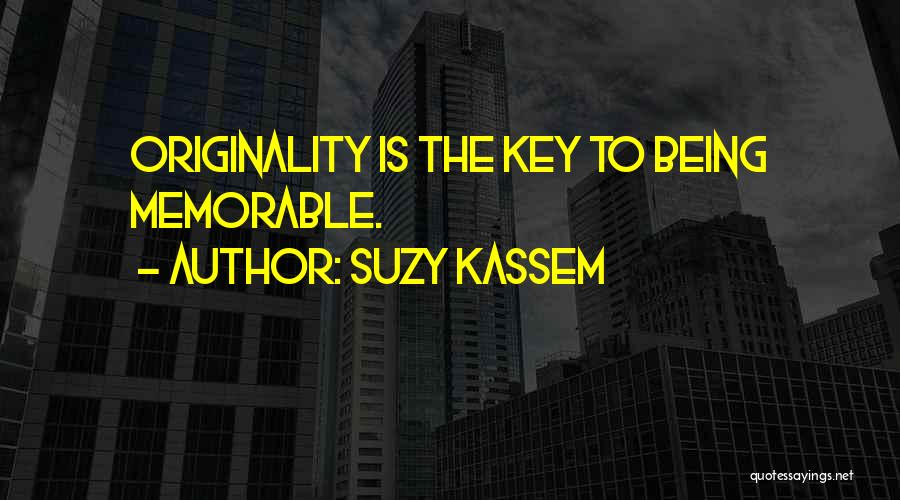 Being Unique And Original Quotes By Suzy Kassem