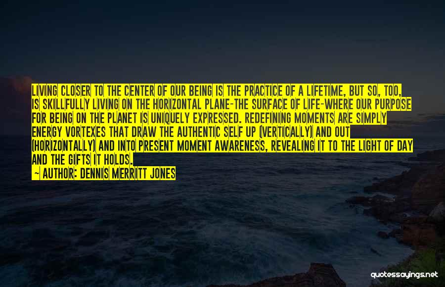 Being Uniquely You Quotes By Dennis Merritt Jones