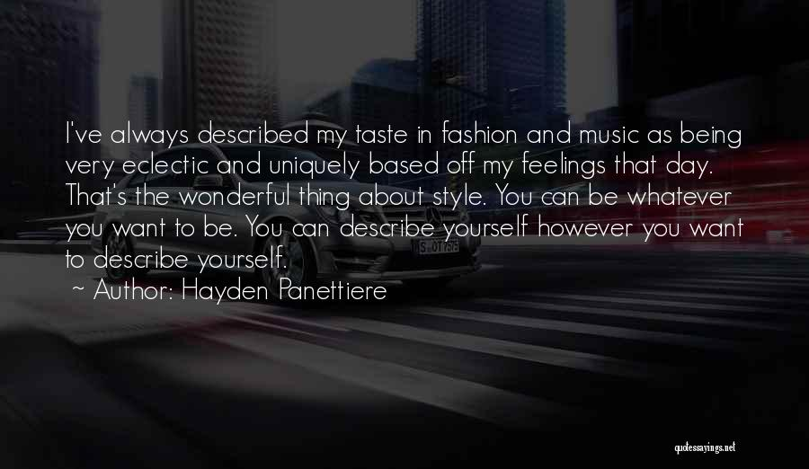 Being Uniquely You Quotes By Hayden Panettiere