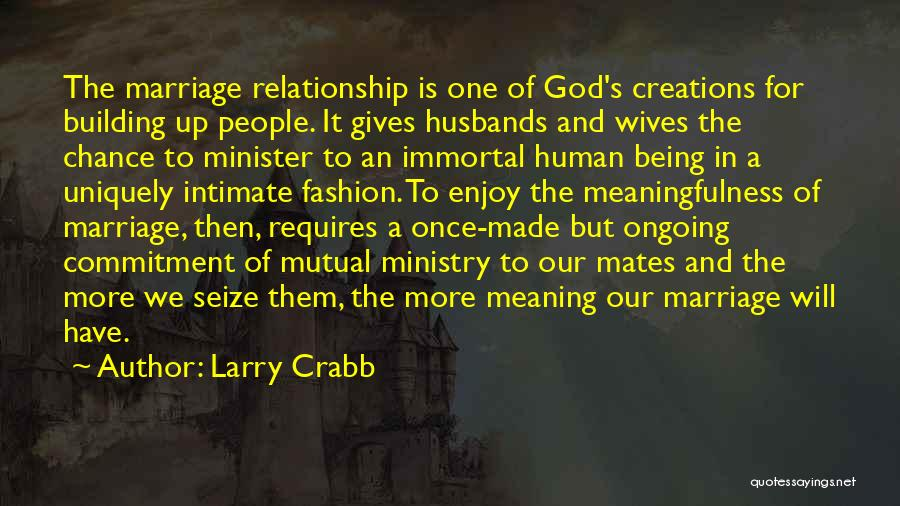 Being Uniquely You Quotes By Larry Crabb
