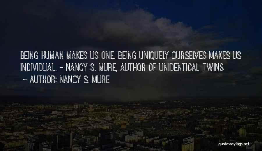 Being Uniquely You Quotes By Nancy S. Mure