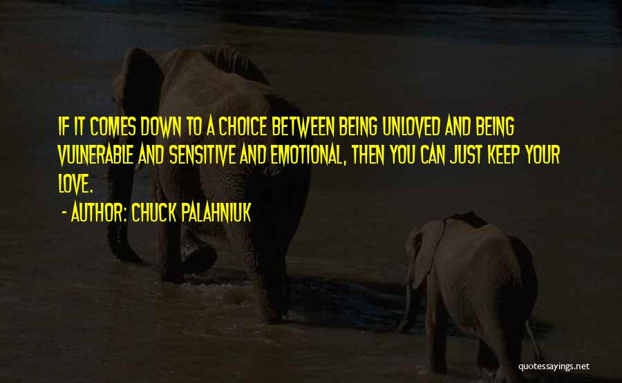 Being Unloved Quotes By Chuck Palahniuk