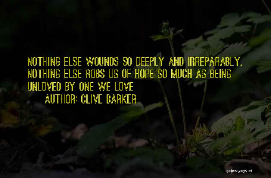 Being Unloved Quotes By Clive Barker