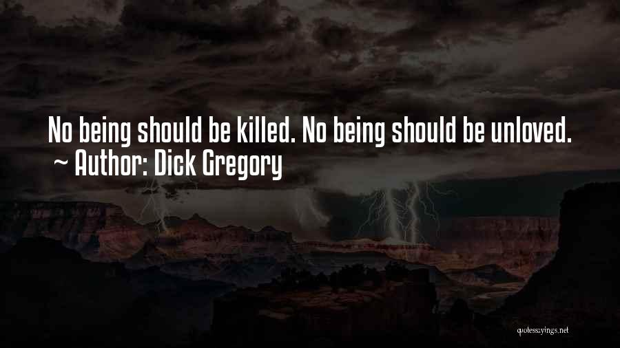Being Unloved Quotes By Dick Gregory