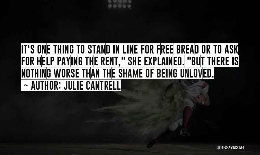 Being Unloved Quotes By Julie Cantrell