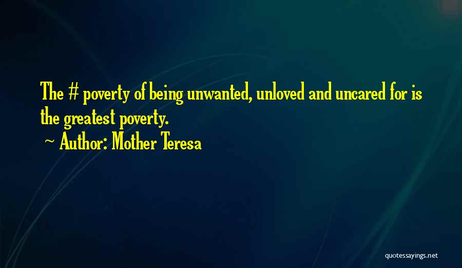 Being Unloved Quotes By Mother Teresa