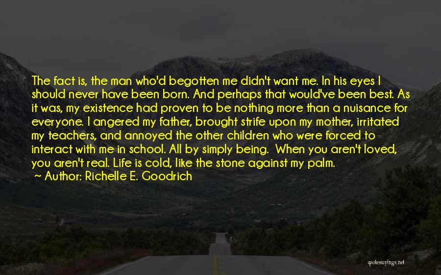 Being Unloved Quotes By Richelle E. Goodrich