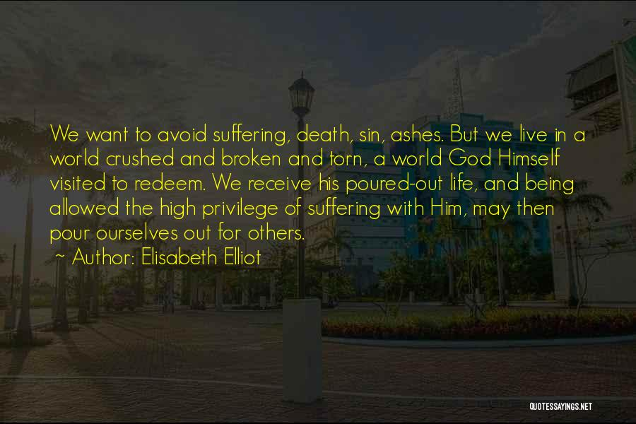 Being Visited Quotes By Elisabeth Elliot