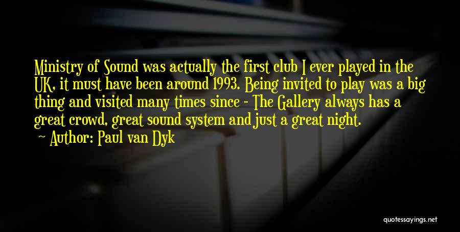 Being Visited Quotes By Paul Van Dyk