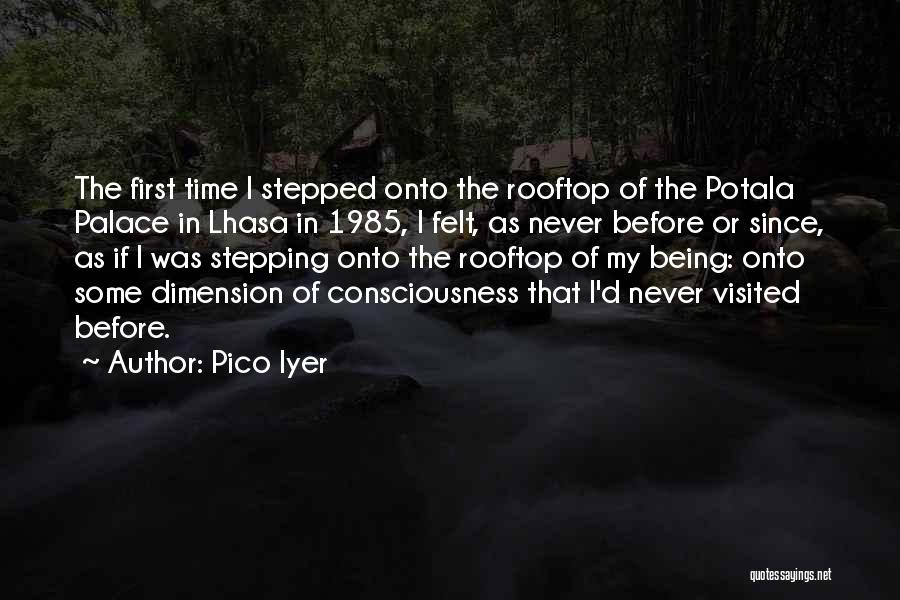 Being Visited Quotes By Pico Iyer