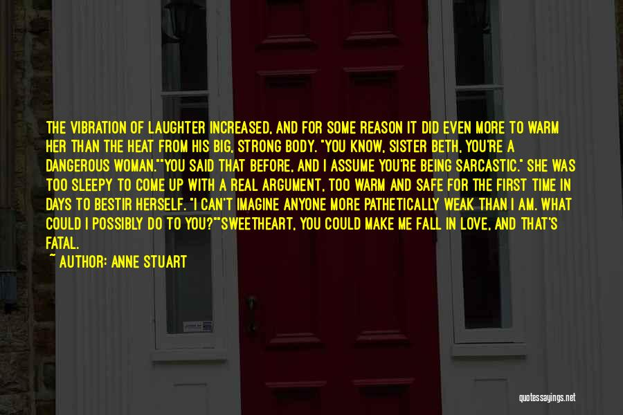 Being Weak By Love Quotes By Anne Stuart