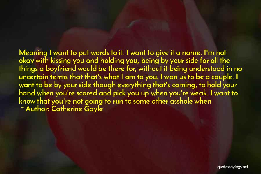 Being Weak By Love Quotes By Catherine Gayle