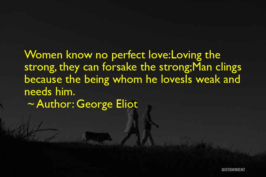 Being Weak By Love Quotes By George Eliot