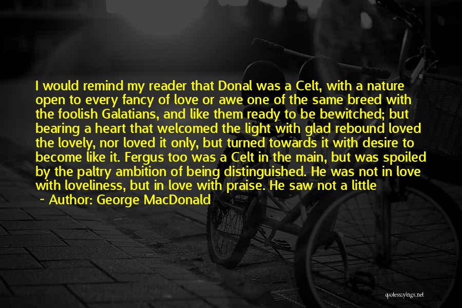 Being Weak By Love Quotes By George MacDonald