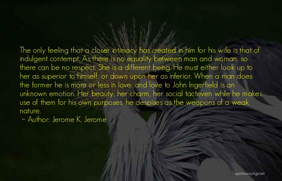Being Weak By Love Quotes By Jerome K. Jerome