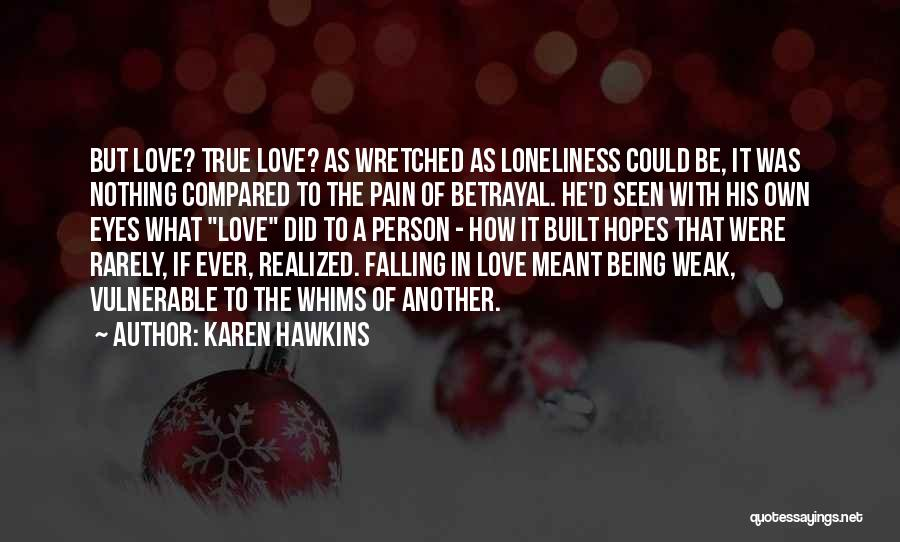 Being Weak By Love Quotes By Karen Hawkins