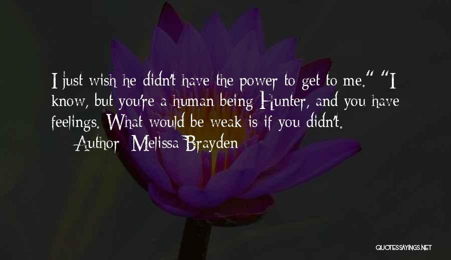 Being Weak By Love Quotes By Melissa Brayden