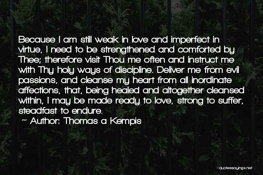 Being Weak By Love Quotes By Thomas A Kempis