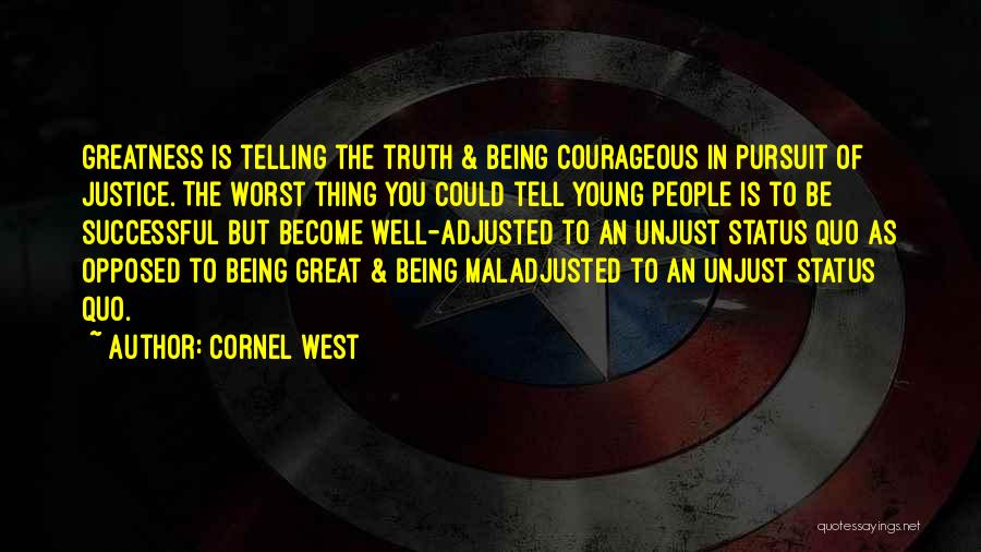 Being Well Adjusted Quotes By Cornel West