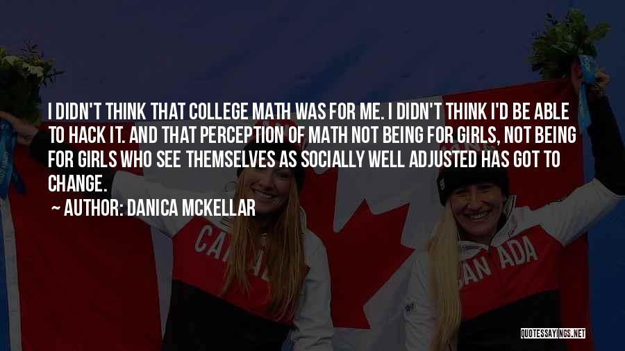 Being Well Adjusted Quotes By Danica McKellar
