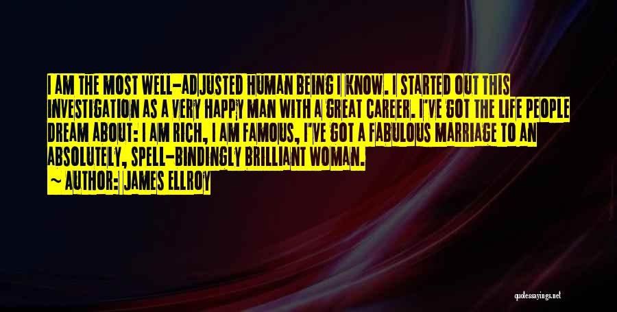 Being Well Adjusted Quotes By James Ellroy