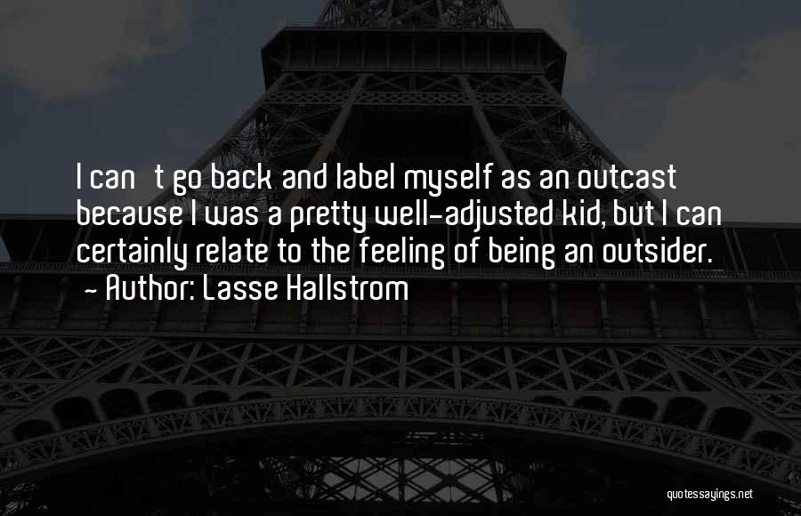 Being Well Adjusted Quotes By Lasse Hallstrom