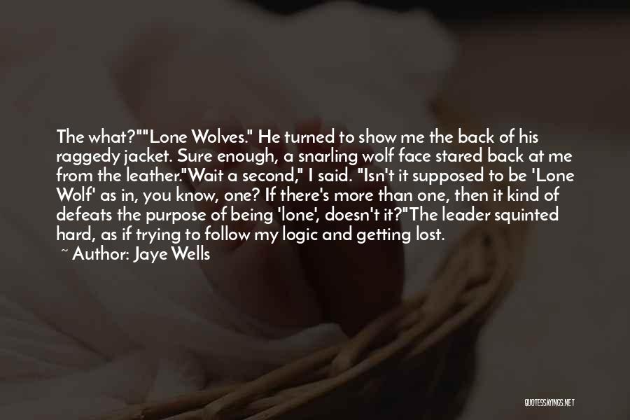 Being Where You Are Supposed To Be Quotes By Jaye Wells