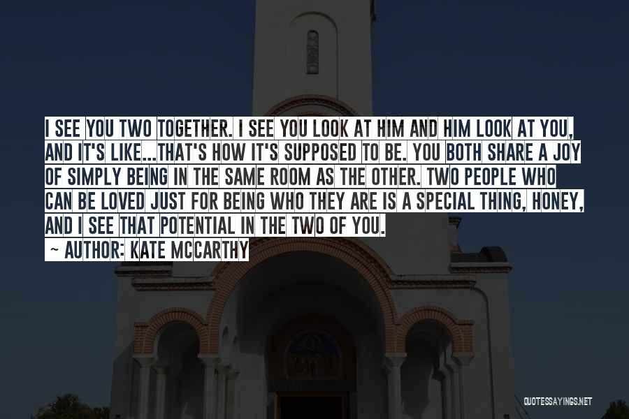Being Where You Are Supposed To Be Quotes By Kate McCarthy