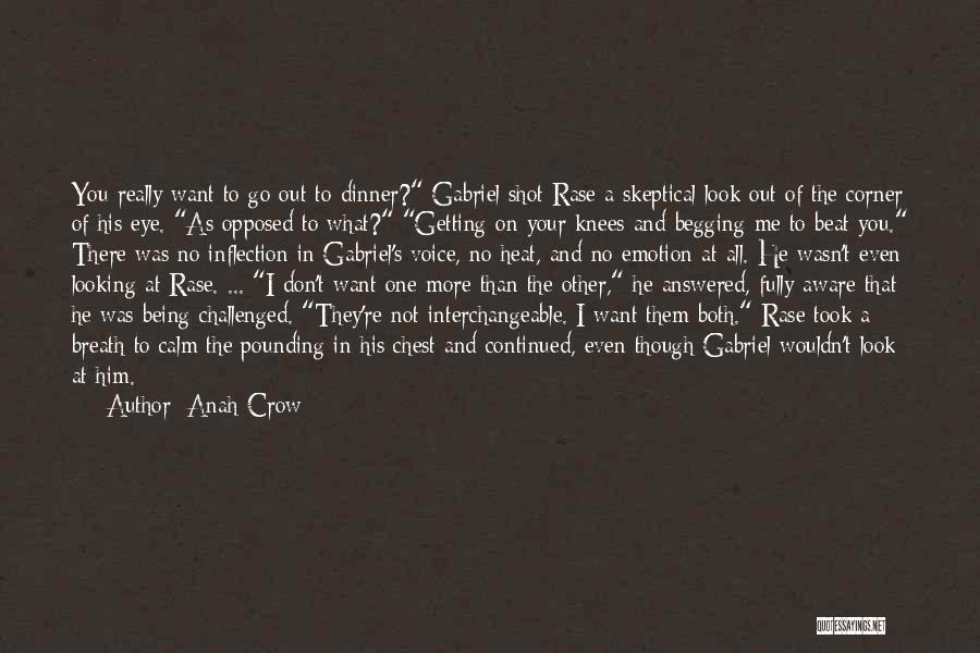 Being With The One You Want Quotes By Anah Crow