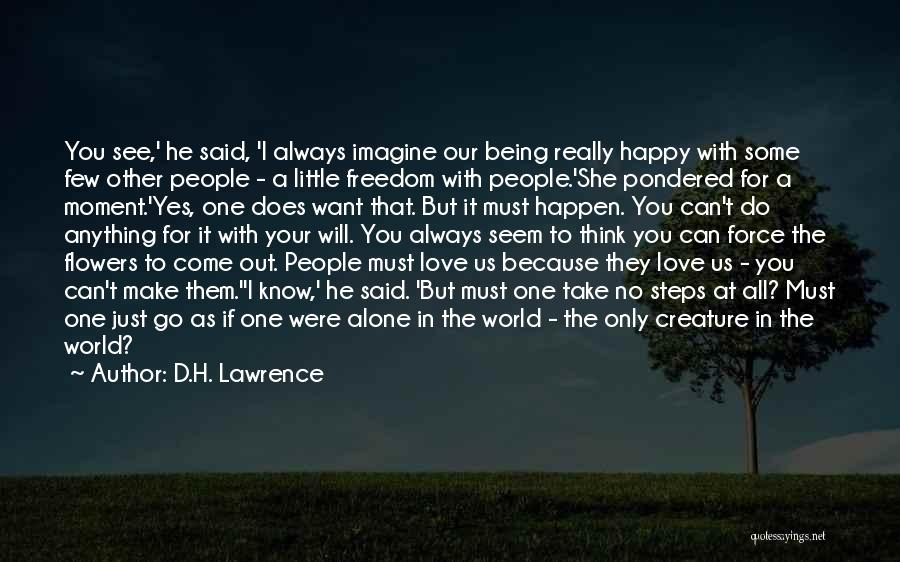 Being With The One You Want Quotes By D.H. Lawrence