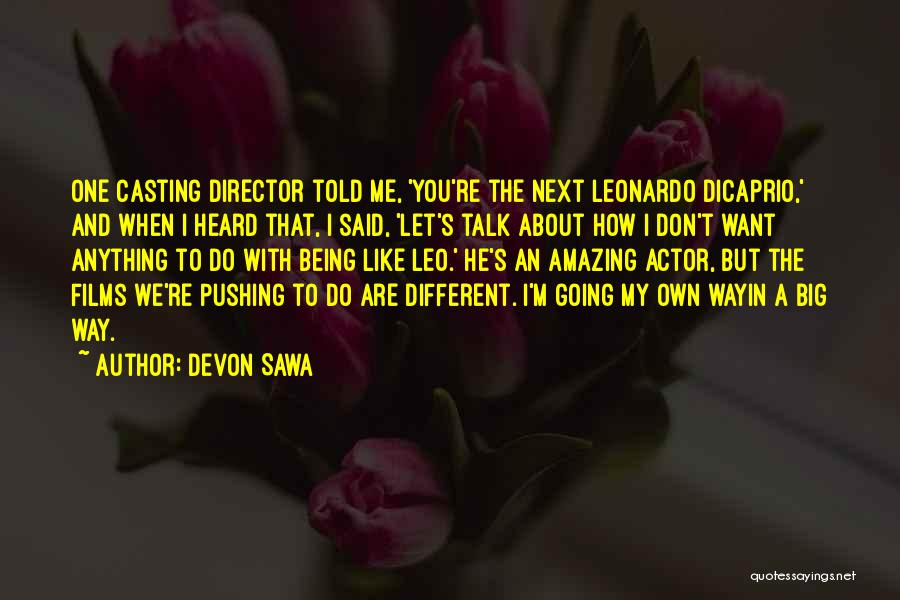 Being With The One You Want Quotes By Devon Sawa