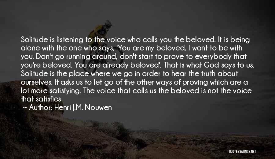 Being With The One You Want Quotes By Henri J.M. Nouwen