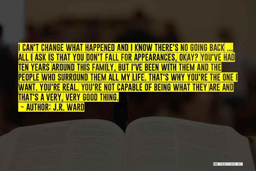 Being With The One You Want Quotes By J.R. Ward