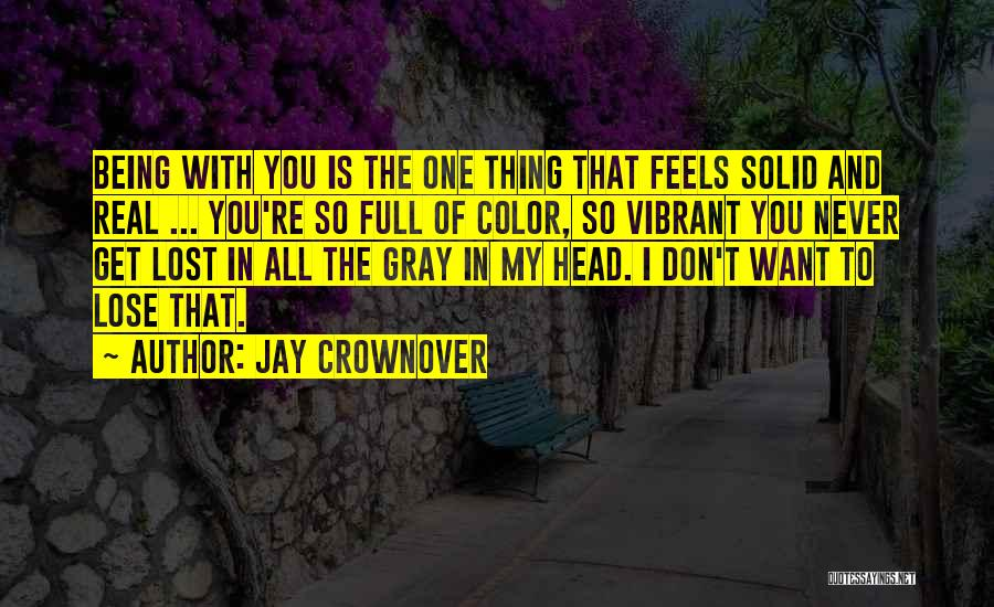 Being With The One You Want Quotes By Jay Crownover