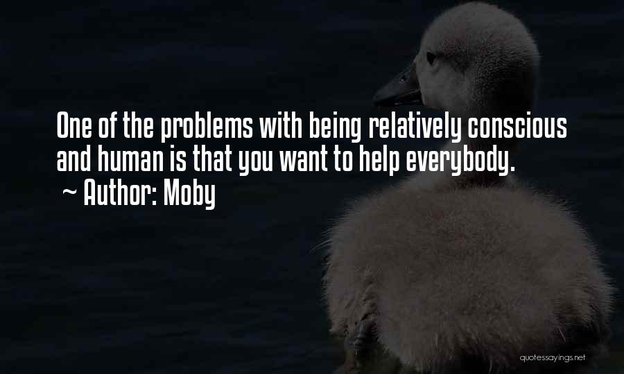 Being With The One You Want Quotes By Moby