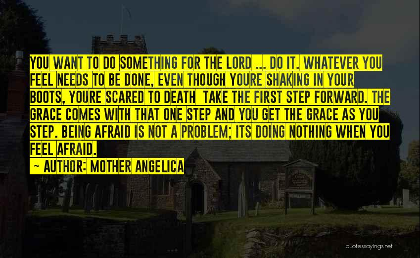 Being With The One You Want Quotes By Mother Angelica