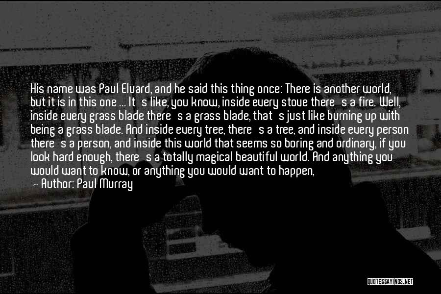 Being With The One You Want Quotes By Paul Murray