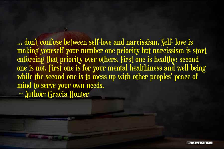 Being Your First Priority Quotes By Gracia Hunter