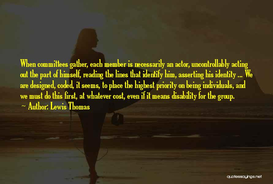 Being Your First Priority Quotes By Lewis Thomas