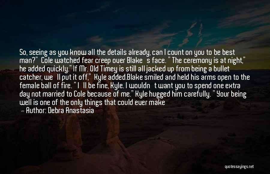 Being Your One And Only Quotes By Debra Anastasia
