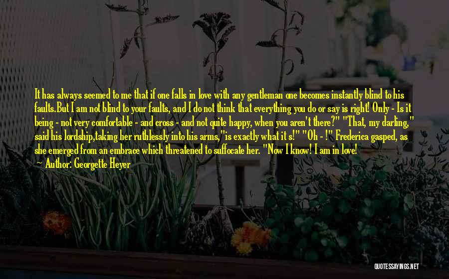 Being Your One And Only Quotes By Georgette Heyer
