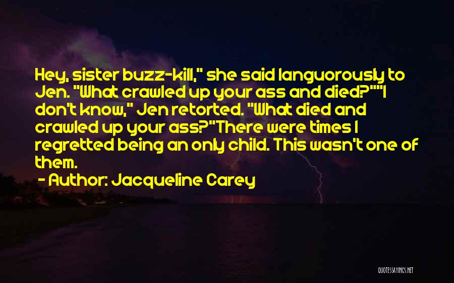 Being Your One And Only Quotes By Jacqueline Carey