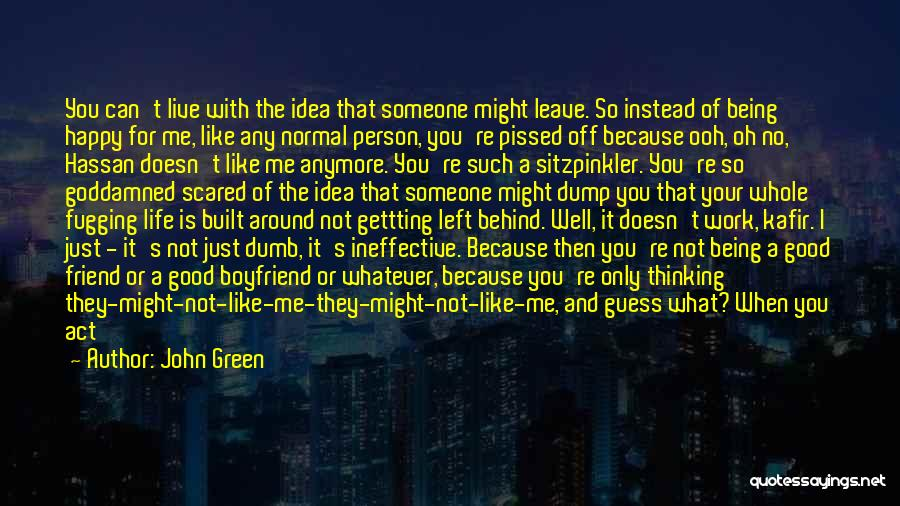 Being Your One And Only Quotes By John Green