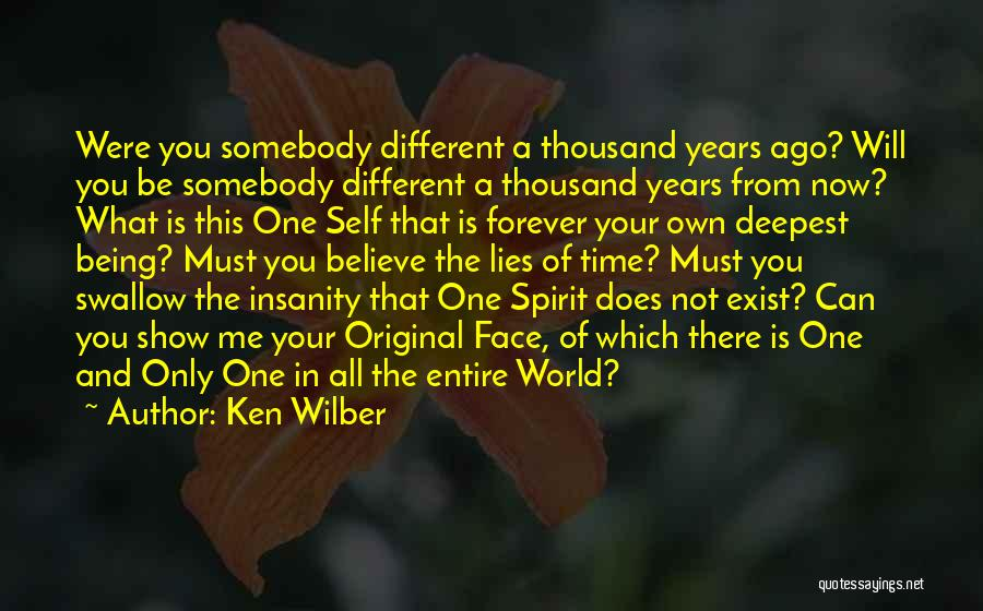Being Your One And Only Quotes By Ken Wilber