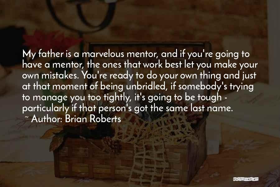 Being Your Own Person Quotes By Brian Roberts