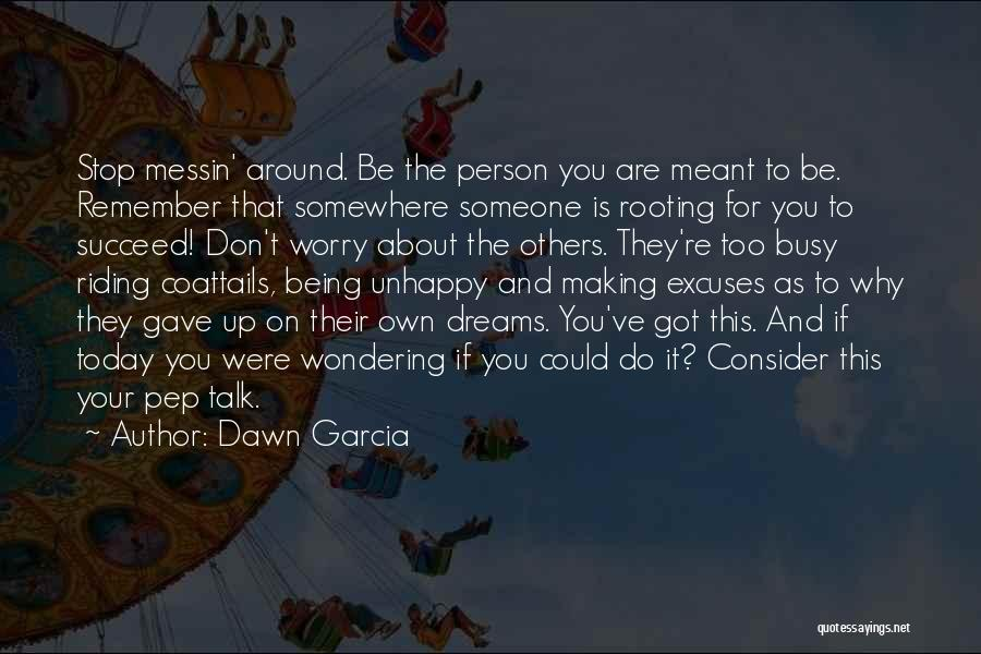Being Your Own Person Quotes By Dawn Garcia