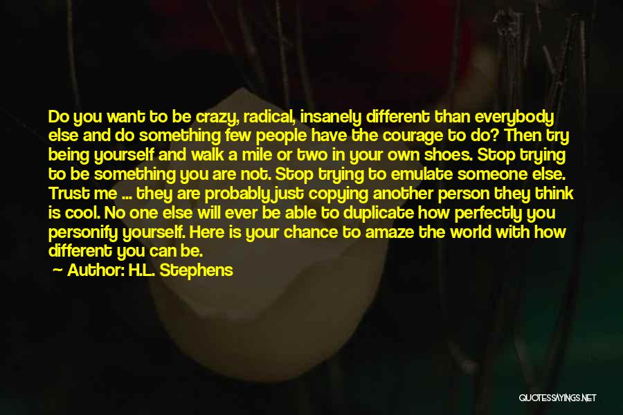 Being Your Own Person Quotes By H.L. Stephens