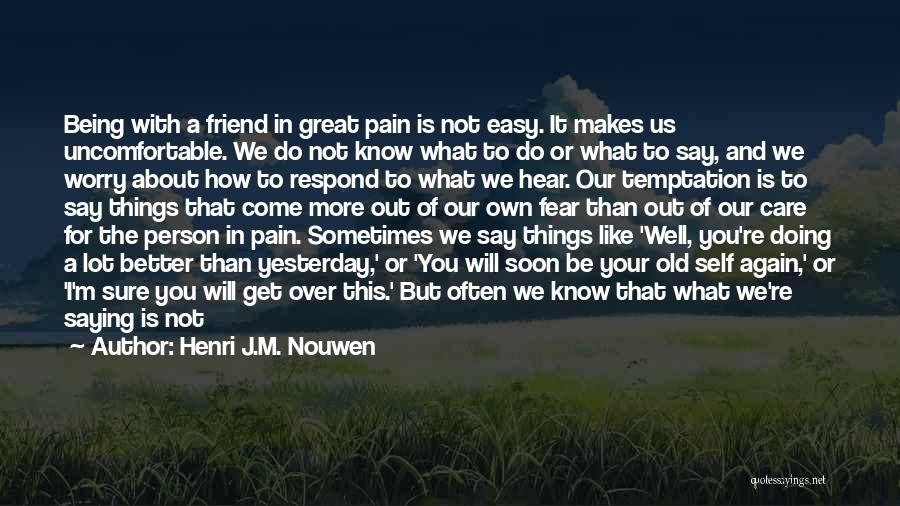 Being Your Own Person Quotes By Henri J.M. Nouwen