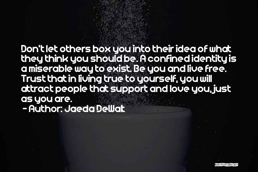 Being Your Own Person Quotes By Jaeda DeWalt
